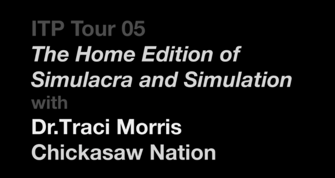 ITP 05: The Home Edition of Simulacra and Simulation with Dr. Traci Morris
